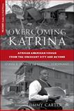 Overcoming Katrina : African American Voices from the Crescent City and Beyond, Penner, D'Ann and Ferdinand, Keith C., 0230608701