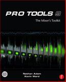 Pro Tools 9 : The Mixer's Toolkit, Adam, Nathan and Ward, Kevin, 0240818709