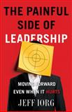 The Painful Side of Leadership, Jeff Iorg, 0805448705