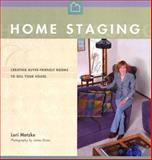 Home Staging : Creating Buyer-friendly Rooms to Sell Your House, Lori Matzke, 0975598708