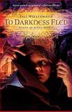 To Darkness Fled, Jill Williamson, 098259870X