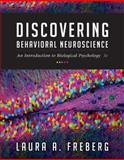 Discovering Behavioral Neuroscience : An Introduction to Biological Psychology, Freberg, Laura, 1305088700