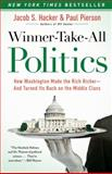 Winner-Take-All Politics, Jacob S. Hacker and Paul Pierson, 1416588701