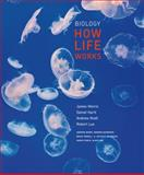 Biology: How Life Works, James R. Morris and Alain Viel, 1429218703