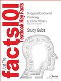 Studyguide for Abnormal Psychology by Ronald J. Comer, Isbn 9781429282543, Cram101 Textbook Reviews and Comer, Ronald J., 1478418702