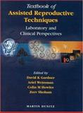 Textbook of Assisted Reproductive Technology Laboratory and Clinical Perspectives, Gardner, Kavid K. and Weissman, Ariel, 1853178705
