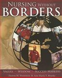 Nursing Without Borders : Values, Wisdom, Success Markers, Weinstein, Sharon and Brooks, Ann Marie T., 1930538707