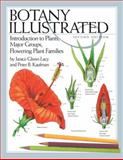 Botany Illustrated : Introduction to Plants, Major Groups, Flowering Plant Families, Glimn-Lacy, Janice and Kaufman, Peter B., 0387288708