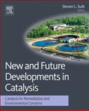 New and Future Developments in Catalysis : Catalysis for Remediation and Environmental Concerns, , 0444538704