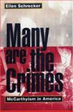 Many Are the Crimes : McCarthyism in America, Schrecker, Ellen, 0691048703