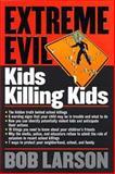 Extreme Evil, Bob Larson, 0785268707