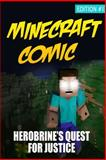 Minecraft Comic Book: Herobrine's Quest for Justice - Edition 1, Minecraft Novels, 1499368704