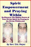 Spirit Empowerment and Praying Within, Eric Meyer, 1500178705