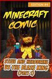 Minecraft Comic Book: Steve and Herobrine vs. the Blaze King (Part 1) - Edition #4, Minecraft Minecraft Handbooks, 1500628700