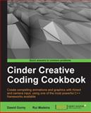 Cinder Creative Coding Cookbook, Rui Madeira and Dawid Gorny, 184951870X