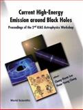 Current High-Energy Emission Around Black Holes : Proceedings of the 2nd KIAS Astrophysics Workshop, Seoul, Korea, 3-8 September 2001, Kias Astrophysics Workshop 2001, Heon-Young Chang, 9810248709