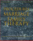 Procedures in Marriage and Family Therapy, Brock, Gregory W. and Barnard, Charles P., 0205488706