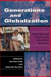 Generations and Globalization : Youth, Age, and Family in the New World Economy, , 0253218705