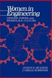Women in Engineering : Gender, Power, and Workplace Culture, McIlwee, Judith S. and Robinson, J. Gregg, 0791408701