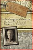 In the Company of Generals : The World War I Diary of Pierpont L. Stackpole, , 0826218709