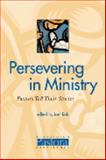 Persevering in Ministry : Pastors Tell Their Stories, , 0975338706