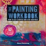 The Painting Workbook, Alena Hennessy, 1454708700