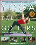 Yoga for Golfers, Katherine Roberts, 0071428704