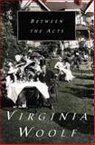 Between the Acts, Virginia Woolf, 015611870X
