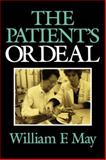 The Patient's Ordeal, May, William and May, William F., 025320870X