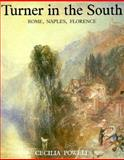 Turner in the South : Rome, Naples and Florence, Powell, Cecilia, 0300038704