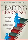 Leading Learning : Change Student Achievement Today!, , 141297870X