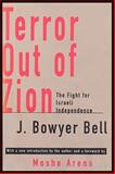 Terror Out of Zion : The Fight for Israeli Independence, Bell, J. Bowyer, 1560008709