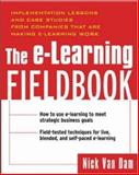The E-Learning Fieldbook, van Dam, Nick, 0071418709