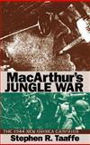 MacArthur's Jungle War : The 1944 New Guinea Campaign, Taaffe, Stephen R., 0700608702