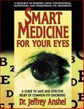 Smart Medicine for Your Eyes, Jeffrey Anshel, 0895298708