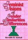 Feminist Visions of Gender Similarities and Differences, Kimball, Meredith M. and Cole, Ellen, 1560238704