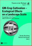 GM-crop Cultivation - Ecological Effects on a Landscape Scale : Proceedings of the Third GMLS Conference 2012 in Bremen, Breckling, Broder and Verhoeven, Richard, 3631628706
