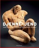 Djenné-Jeno : 1000 Years of Terracotta Statuary in Mali, de Grunne, Bernard, 0300188706