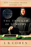 The Triumph of Numbers, I. Bernard Cohen, 0393328708