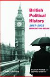 British Political History, 1867-2001 : Democracy and Decline, Pearce, Malcolm and Stewart, Geoffrey, 0415268702