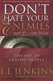 Don't Hate Your Enemies Just Step on Them, E. E. Jenkins, 0924748702