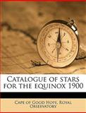 Catalogue of Stars for the Equinox 1900, Observatory Cape of Good Ho, 1149308702