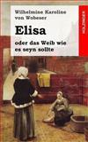 Elisa, Wilhelmine von Wobeser, 1483938700