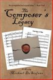 The Composer's Legacy, Michael Destefano, 1493148702