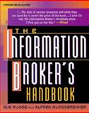 The Information Broker's Handbook, Rugge, Sue and Glossbrenner, Alfred, 0070578702