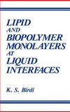 Lipid and Biopolymer Monolayers at Liquid Interfaces, Birdi, K. S., 0306428709