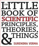 The Little Book of Scientific Principles, Theories, and Things, Surendra Verma, 1402738706