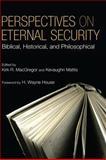 Perspectives on Eternal Security, Kirk R. MacGregor, 1556358709