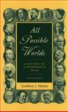 All Possible Worlds : A History of Geographical Ideas, Martin, Geoffrey J., 0195168704