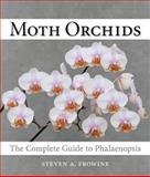 Moth Orchids, Steven A. Frowine, 0881928704
